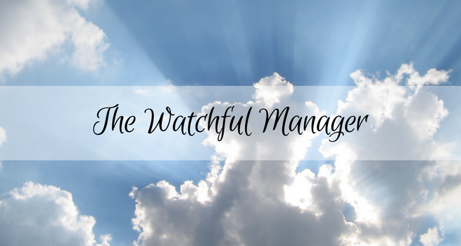 The Watchful Manager