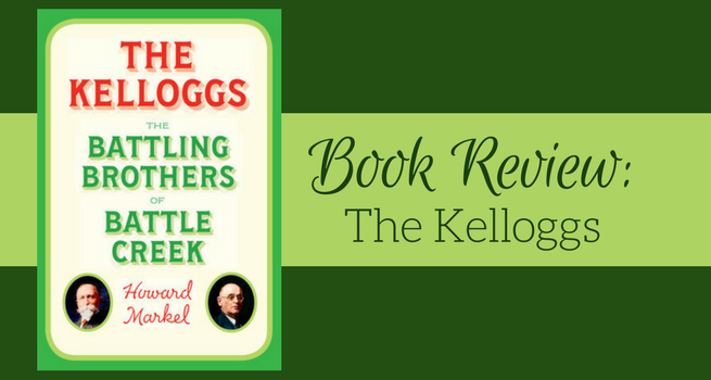 Emperors of Wellness: The Kellogg Brothers