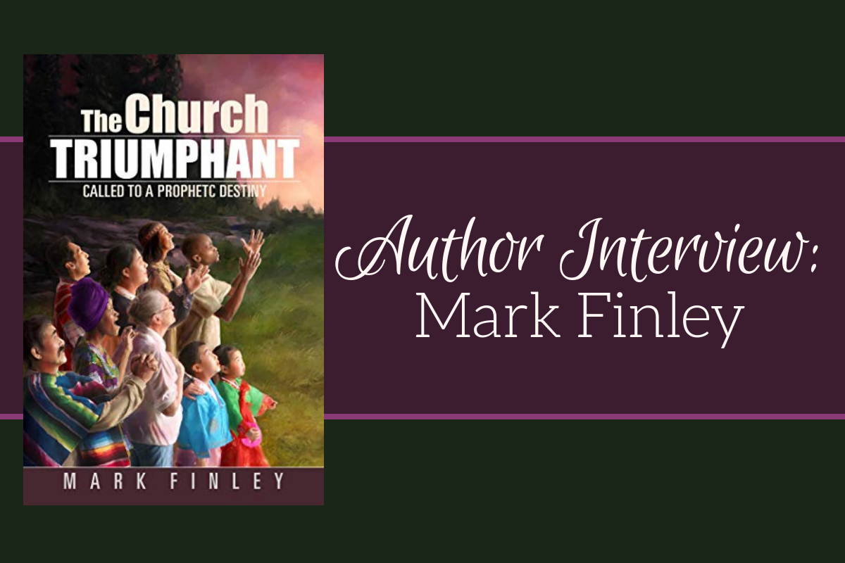 The Church Triumphant: Author Interview with Mark Finley